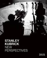 Stanley Kubrick : New Perspectives