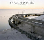 By Rail and By Sea : Scott Conarroe - Tom Bean