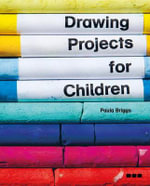 Drawing Projects for Children - Paula Briggs