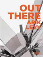 Out There : Arik Levy