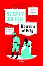 Beware of Pity - Stefan Zweig