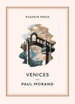Venices : Pushkin Collection - Paul Morand