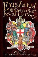 England: v. 1 : A Very Peculiar History - David Arscott