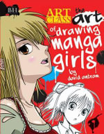 The Art of Drawing Manga Girls - David Antram