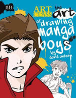 The Art of Drawing Manga Boys - David Antram