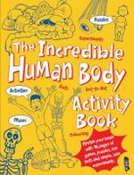 The Incredible Human Body Activity Book - Jen Green