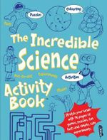 The Incredible Science Activity Book - Jen Green