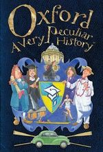 Oxford, a Very Peculiar History - David Arscott