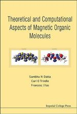 Theoretical and Computational Aspects of Magnetic Organic Molecules - Sambhu N. Datta