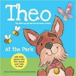 Theo at the Park : Theo Has Lost His Sense of Smell, Can You Help Him Find It? - Jaclyn Crupi
