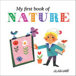 My First Book of Nature - Alain Gree