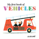 My First Book of Vehicles : My First Book of - Alain Gree