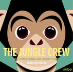 The Jungle Crew : With 5 Paper Animals and Scenery to Make - Madeleine Rogers