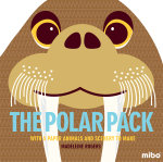 The Polar Pack : With 5 Paper Animals and Scenery to Make - Madeleine Rogers