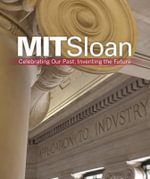Mit Sloan : Celebrating Our Past, Inventing the Future - Tracey Palmer