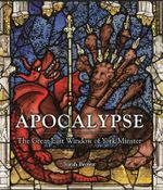 Apocalypse : The Great East Window of York Minster - Sarah Brown