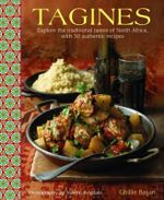 Tagines : Explore the Traditional Tastes of North Africa, with 30 Authentic Recipes - Ghillie Basan