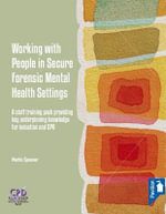 Working with People in Secure Forensic Mental Health Settings - Martin Spooner