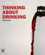 Thinking About Drinking : A Journey Through - Stuart Linke