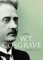 Judging W.T. Cosgrave - Michael Laffan