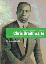 Mariner, Renegade and Castaway: Chris Braithwaite : Seamen's Organiser, Socialist and Militant Pan-Africanist - Christian Hogsbjerg