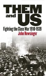 Them and Us : A Century of British Class Struggle - John Newsinger