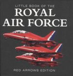 Little Book of the RAF : Red Arrows Edition - Liam McCann
