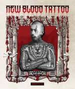 New Blood Tattoo : Flash, Inspiration and Art Reinvented - Allan Graves