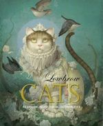 Lowbrow Cats : An Artistic, Feline, Dream-Like Experience