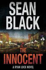 The Innocent : A Ryan Lock Novel - Sean Black
