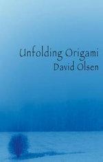 Unfolding Origami - David Olsen