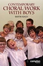 Contemporary Choral Work with Boys - Ashley Martin