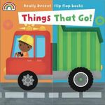 Flip Flaps : Things That Go - Fhiona Galloway