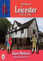 The Sieges of Leicester 943 & 1645 - Rupert Matthews