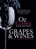 Grapes & Wines : A comprehensive guide to varieties and flavours - Oz Clarke