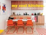 My Cool Kitchen - Order Now For Chance to Win!* : An inspirational guide to stylish kitchens - Jane Field-Lewis
