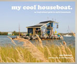 My Cool Houseboat : An Inspirational Guide to Stylish Houseboats - Jane Field-Lewis