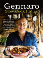 Gennaro : Slow and Delicious : Good food that lets the oven do the work - Gennaro Contaldo