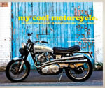 My Cool Motorcycle : An Inspirational Guide to Motorcycles and Biking Culture - Chris Haddon
