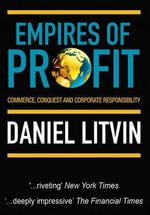 Empires of Profit : Commerce, Conquest and Corporate Responsibility - Daniel Litvin