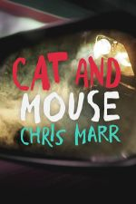 Cat and Mouse - Marr Chris