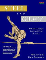 Steel and Grace : Sheffield's Olympic Track and Field Medallists - Lecturer in German Matthew Bell, Dr