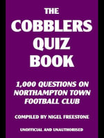 The Cobblers Quiz Book - Nigel Freestone