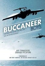 The Buccaneer Boys : True Tales by Those Who Flew the Last All British-bomber - Graham Pitchfork