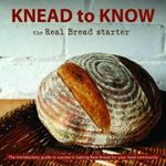Knead to Know : The Real Bread Starter - The Real Bread Campaign