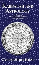 Kabbalah and Astrology - Z'ev Ben Shimon Halevi