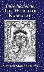 Introduction to the World of Kabbalah : Popular Moralists in Mid-Twentieth-Century Britain - Z'ev Ben Shimon Halevi