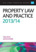 Property Law and Practice 2013/2014 - Anne Rodell