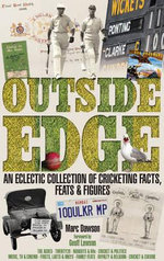 Outside Edge : An Eclectic Collection of Cricketing Facts, Feats & Figures - Marc Dawson