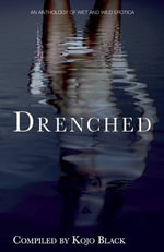 Drenched : An Illustrated Anthology of Wet 'n' Wild Erotica - Janine Ashbless
